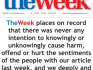 TheWeek previously issued an apology for the sympathetic article on the front page of its paper.