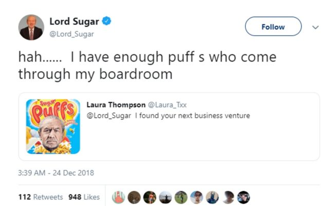 "A tweet from Alan Sugar reading: ""hah...... I have enough puff s who come through my boardroom"""