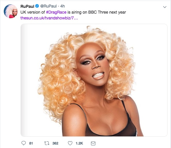 In a tweet, RuPaul announced RuPaul's Drag Race UK is coming to BBC3 in 2019.