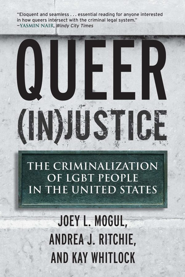 Queer (In)Justice The Criminalization of LGBT People in the United States