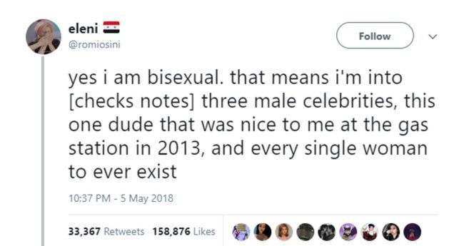 "Gay viral tweet reading: ""yes i am bisexual. that means i'm into [checks notes] three male celebrities, this one dude that was nice to me at the gas station in 2013, and every single woman to ever exist"""