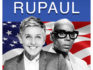 Ellen and RuPaul are running for president and vice president in 2020.