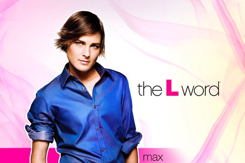 Max was the original trans male character in the L Word.