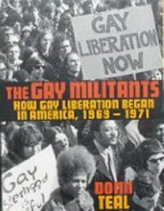 Teal wrote the first history of the gay liberation movement