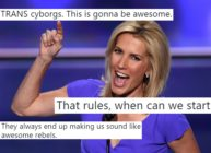 The comments about trans people were made on a podcast hosted by Laura Ingraham.